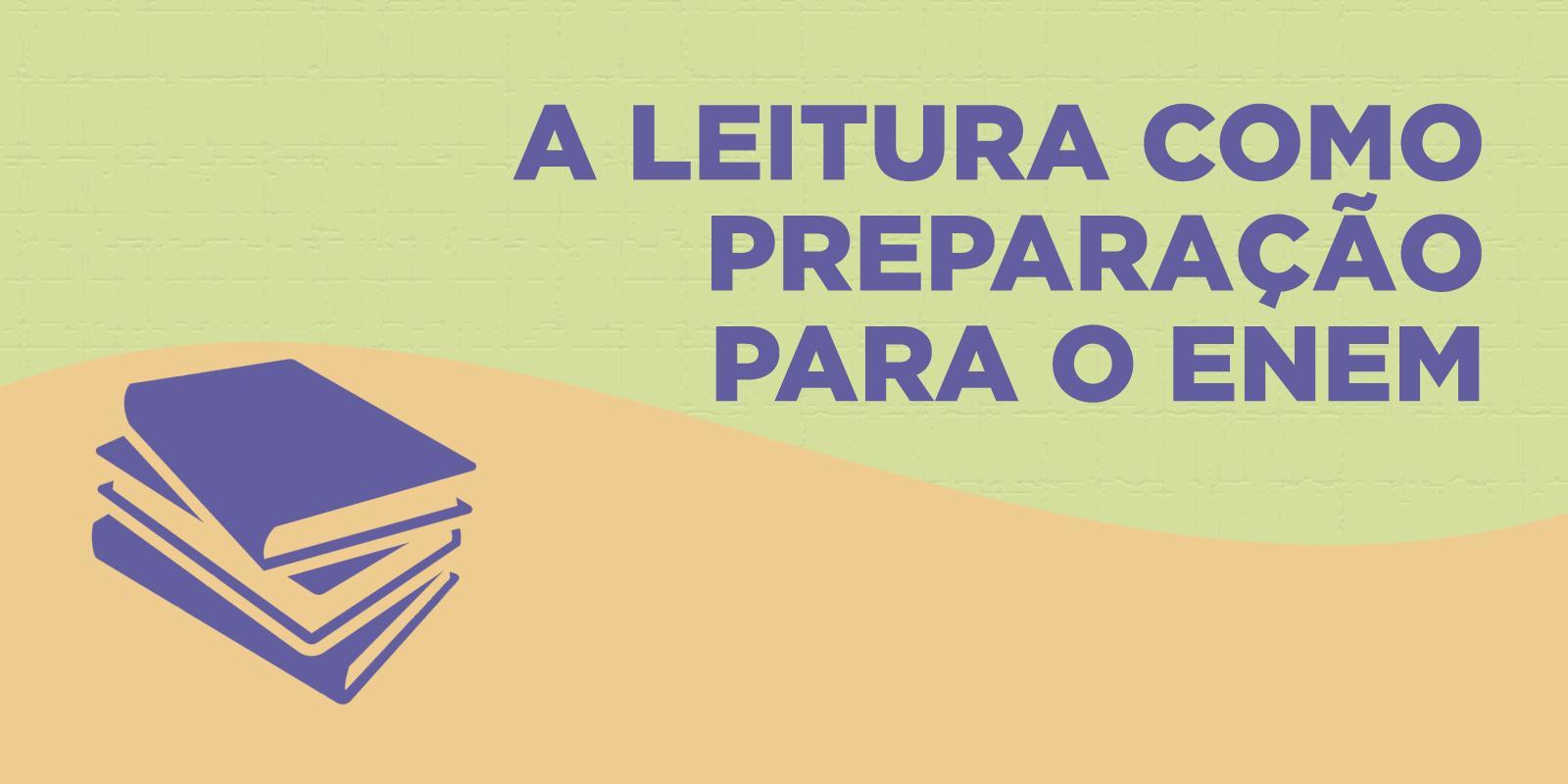 A leitura como preparação para o Enem