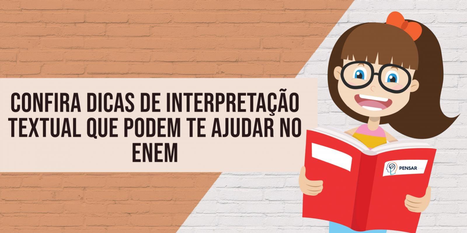 Confira dicas de interpretação textual que podem te ajudar no ENEM