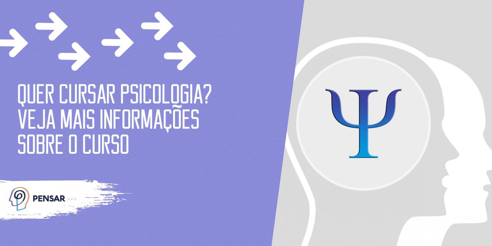 Quer cursar Psicologia? Veja mais informações sobre o curso
