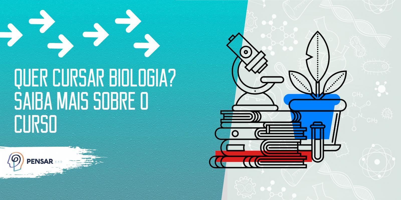 Quer cursar Biologia?  Saiba mais sobre o curso