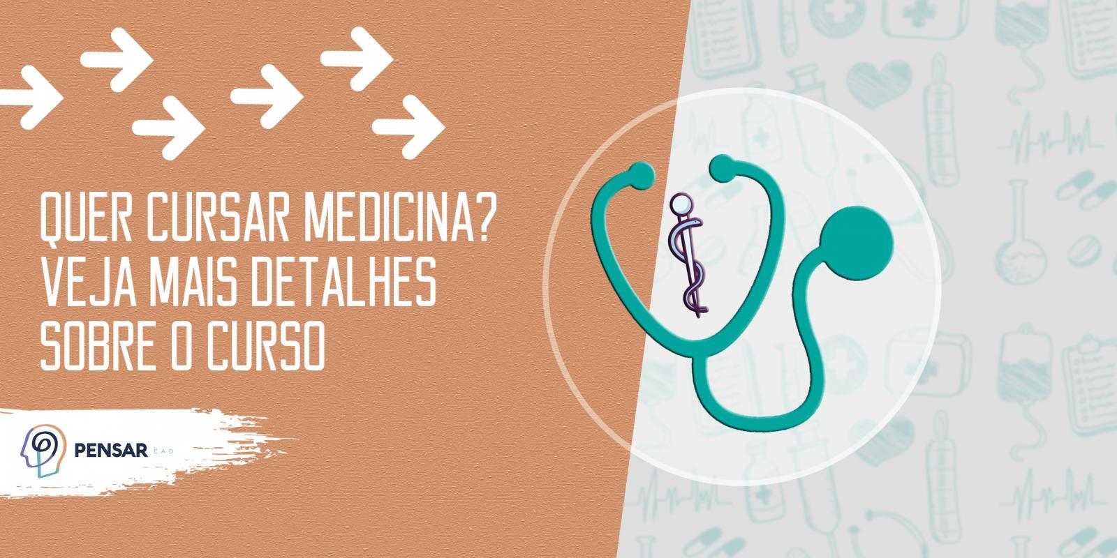 Quer cursar Medicina? Veja mais detalhes sobre o curso