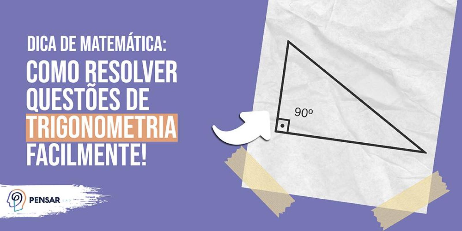 Dica de Matemática: como resolver questões de trigonometria facilmente!