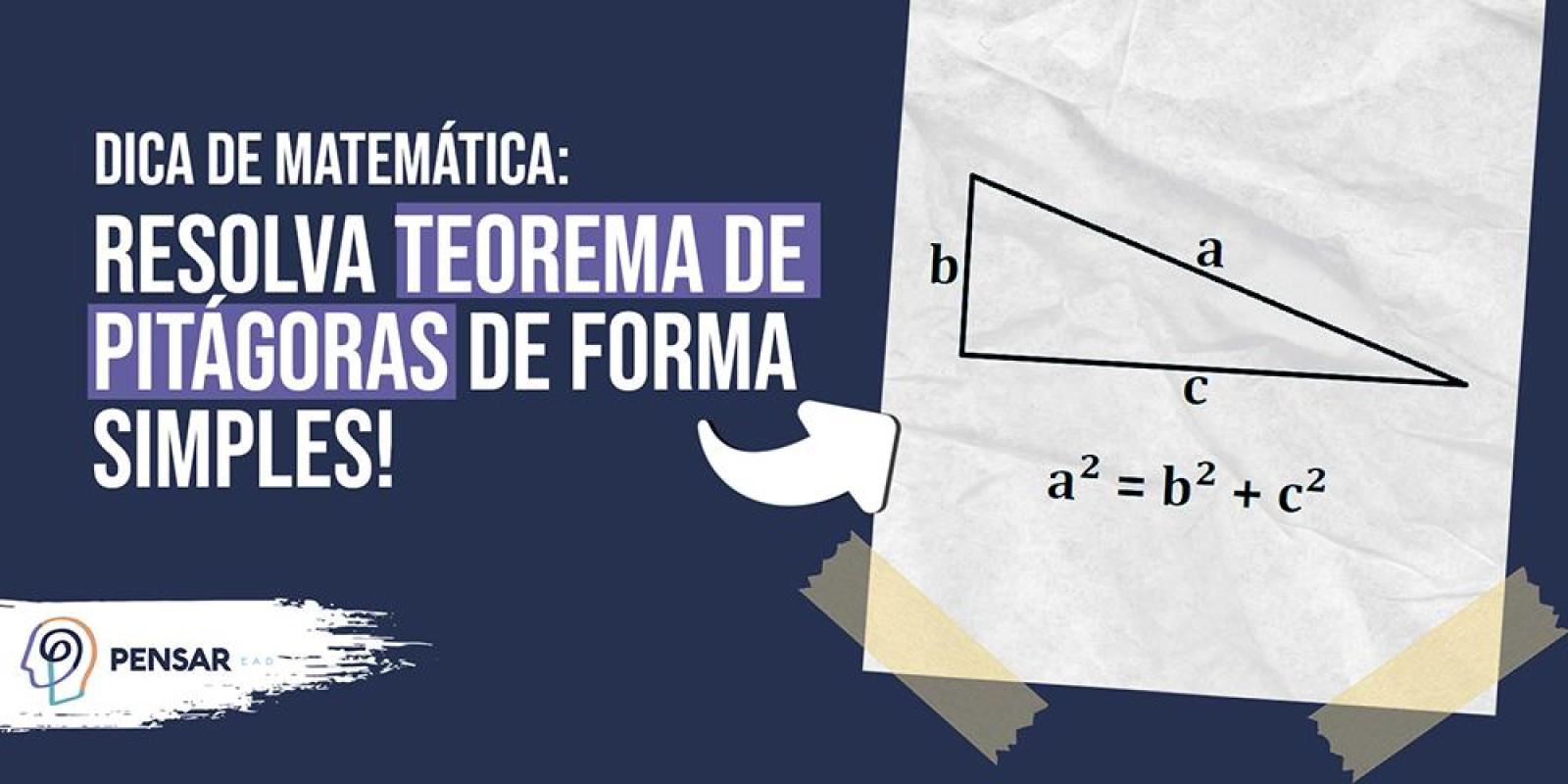 Dica de matemática: resolva teorema de Pitágoras de forma simples!