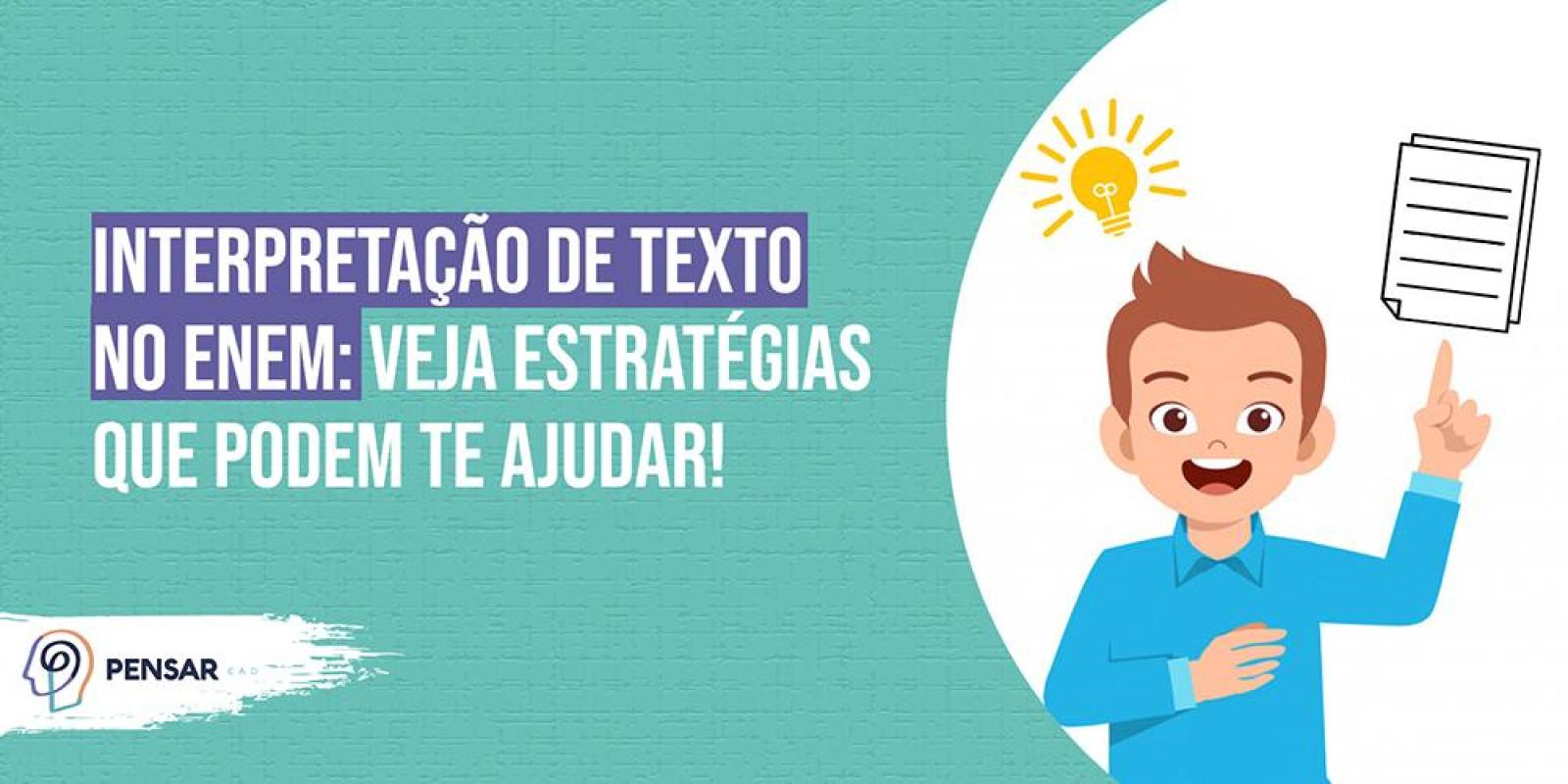 Interpretação de texto no ENEM: veja estratégias que podem te ajudar!