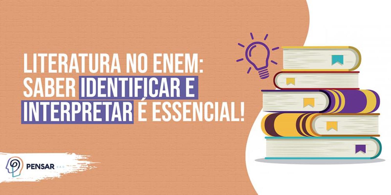 Literatura no ENEM: saber identificar e interpretar é essencial!