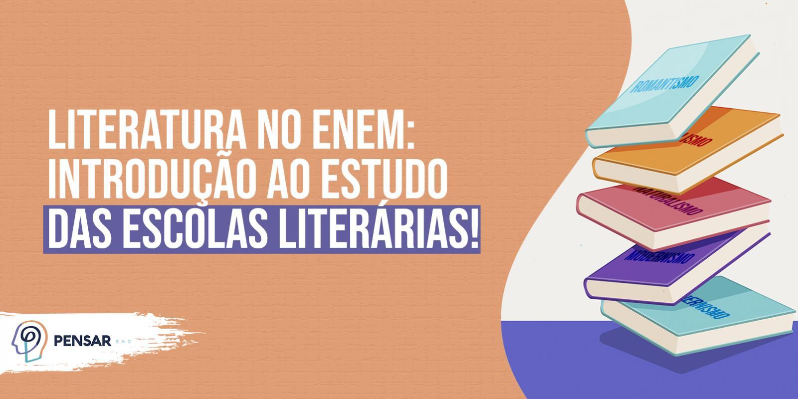 Literatura no ENEM: introdução ao estudo das escolas literárias!