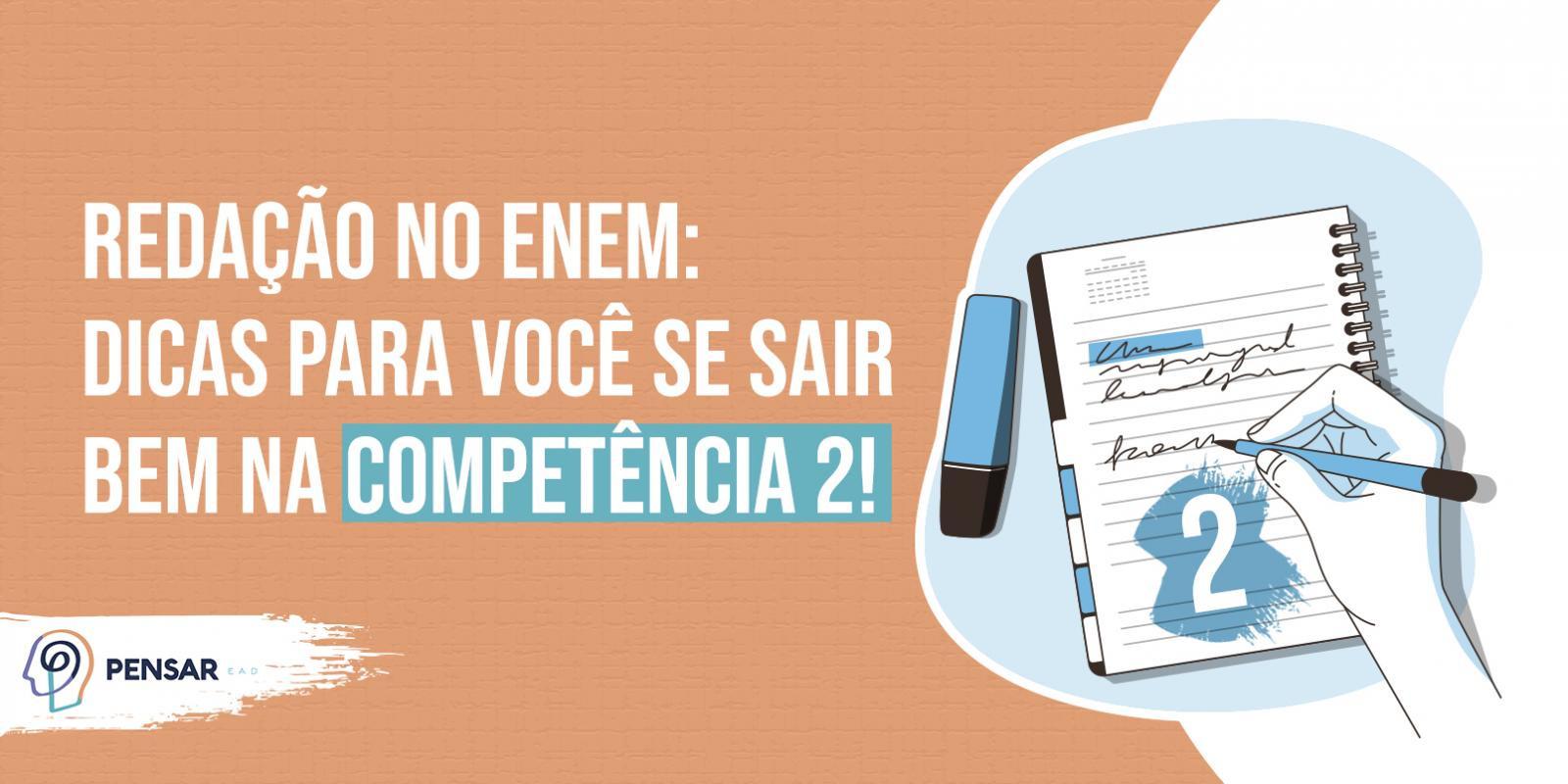 Redação no ENEM: dicas para você se sair bem na competência 2!