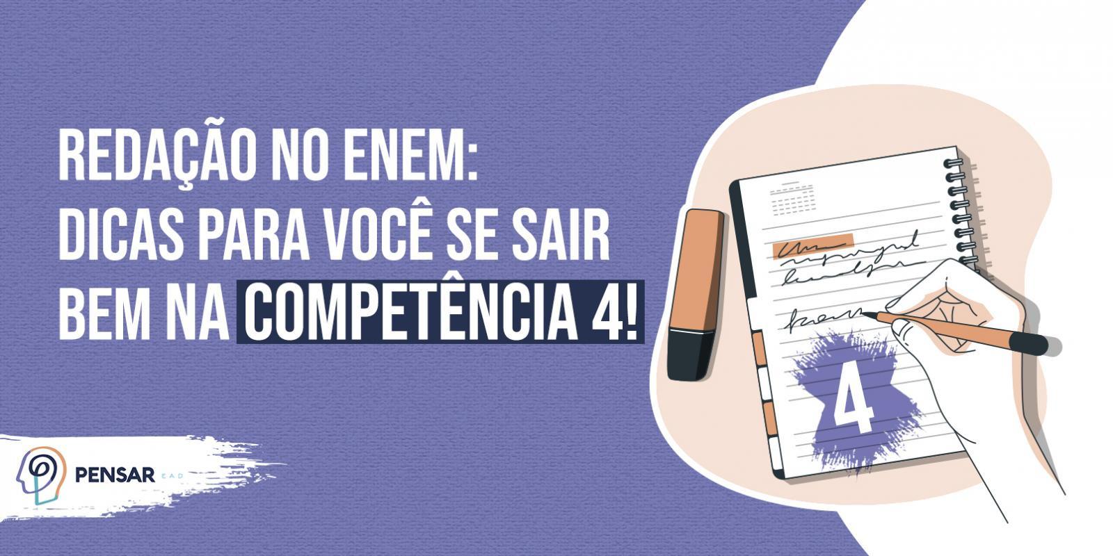 Redação no ENEM: dicas para você se sair bem na competência 4!