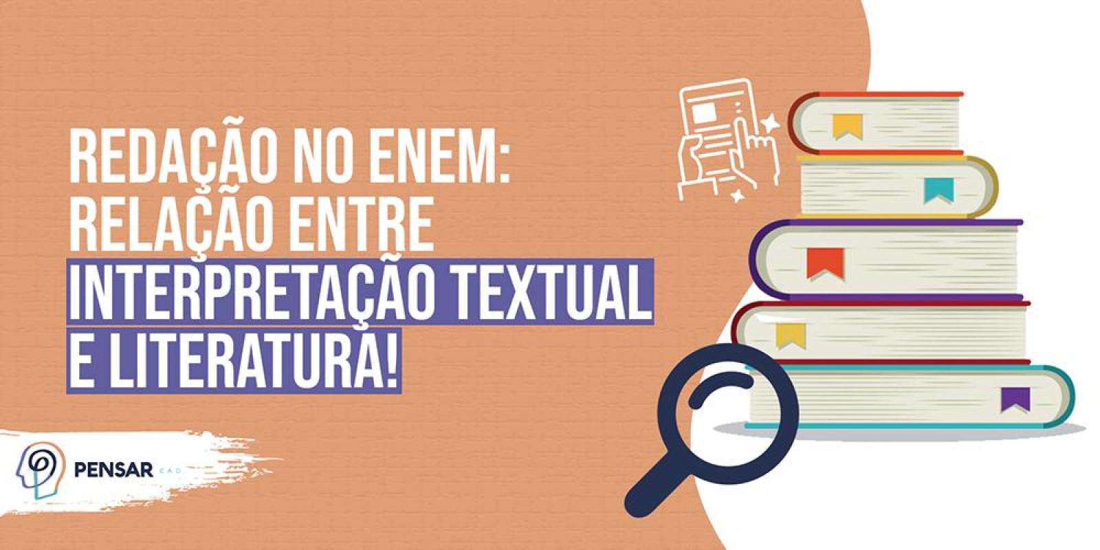 Redação no ENEM: relação entre interpretação textual e literatura!