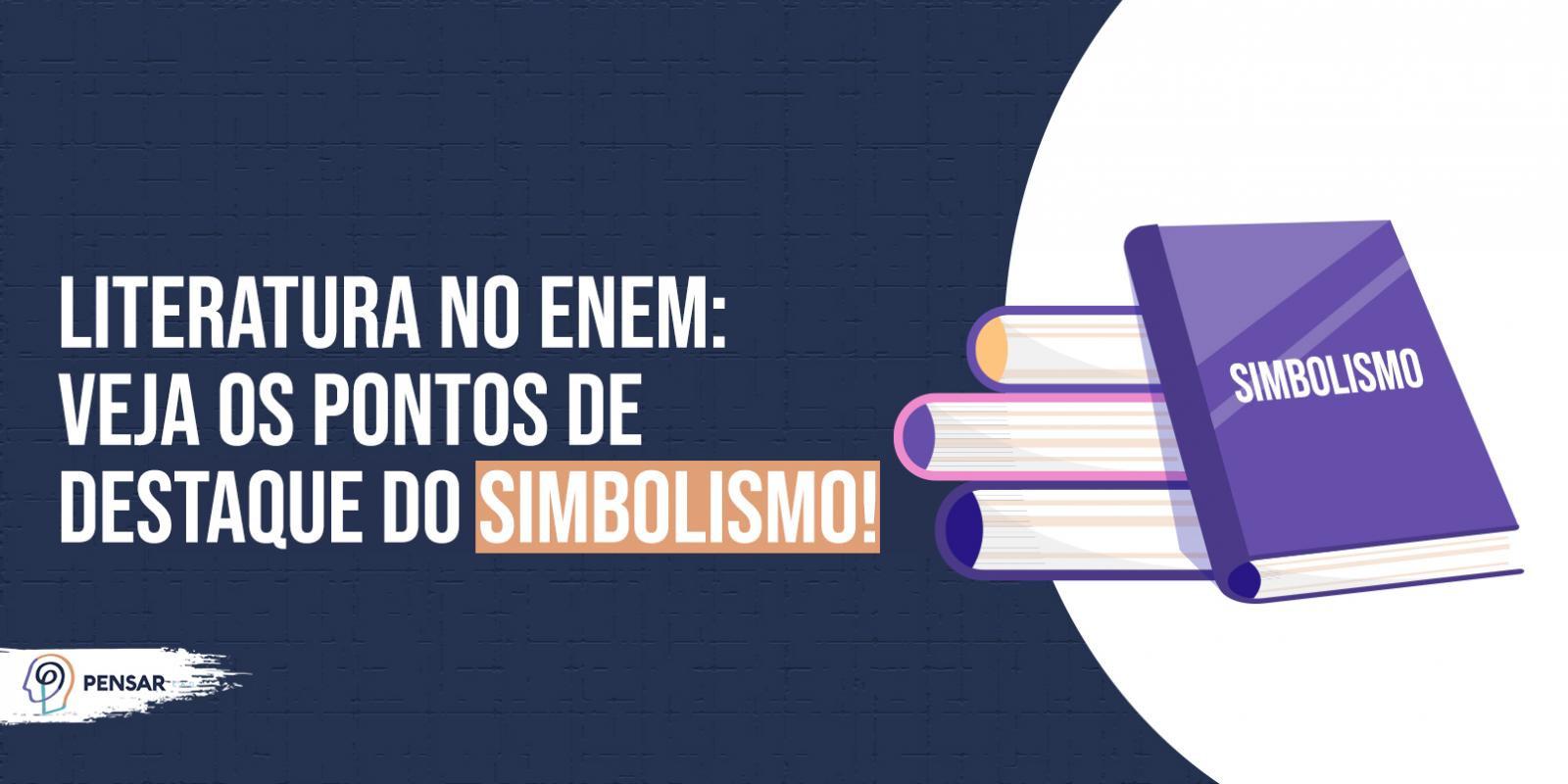 Literatura no ENEM: veja os pontos de destaque do Simbolismo!