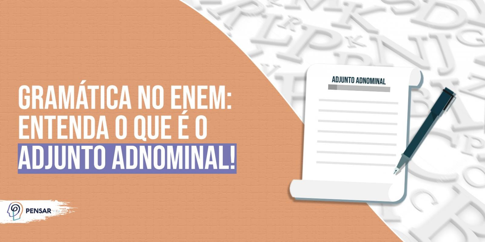 Gramática no ENEM: entenda o que é o adjunto adnominal!