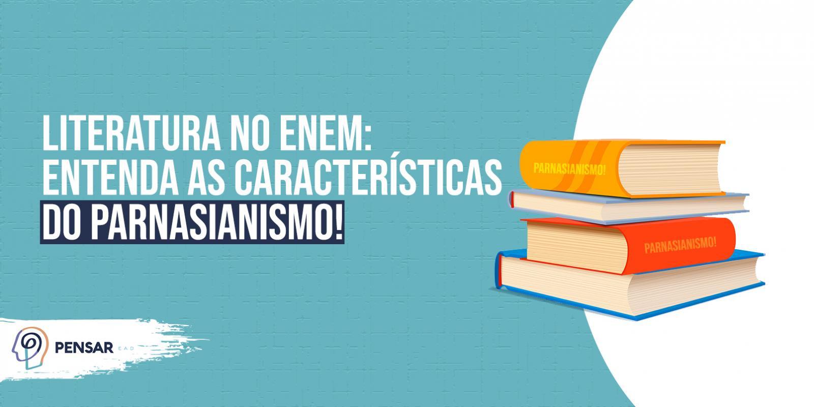 Literatura no ENEM: entenda as características do Parnasianismo!
