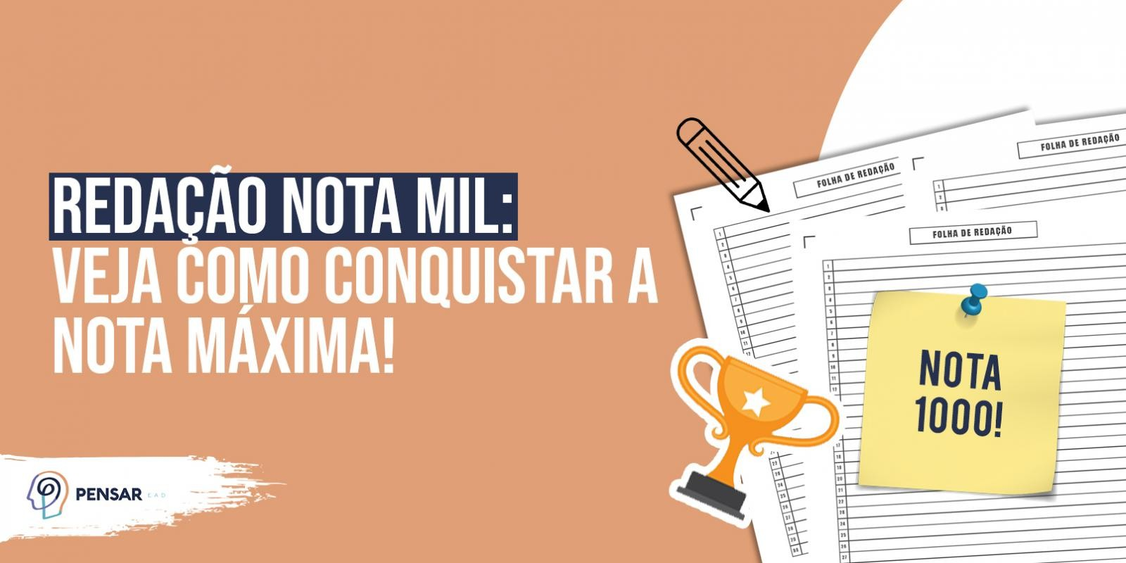 Redação NOTA MIL: veja como conquistar a nota máxima!