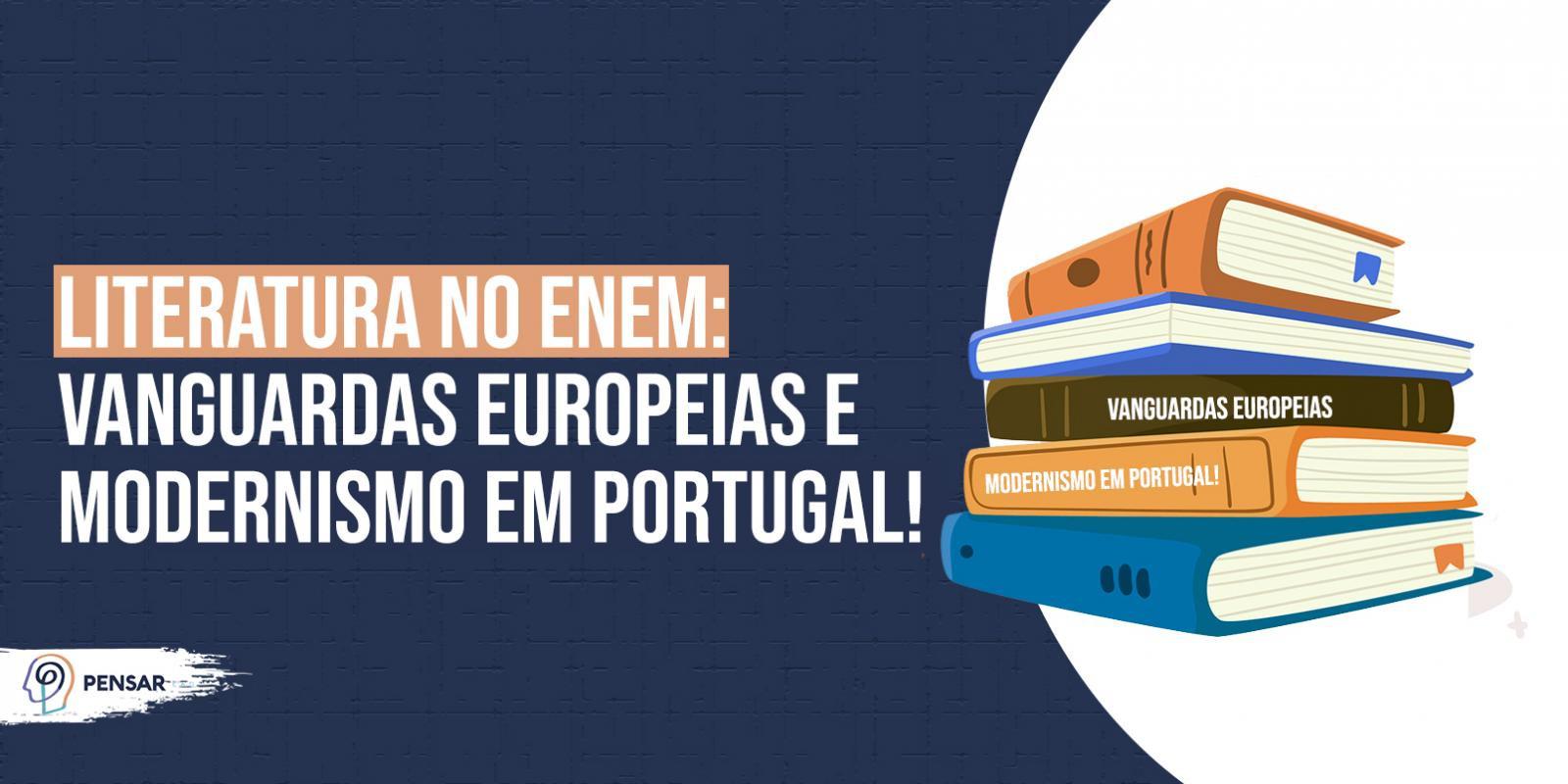 Literatura no ENEM: Vanguardas Europeias e Modernismo em Portugal!