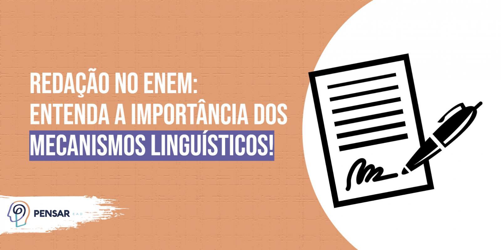 Redação no ENEM: entenda a importância dos mecanismos linguísticos!